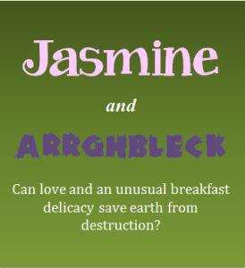 Jasmine and Arrghbleck 2